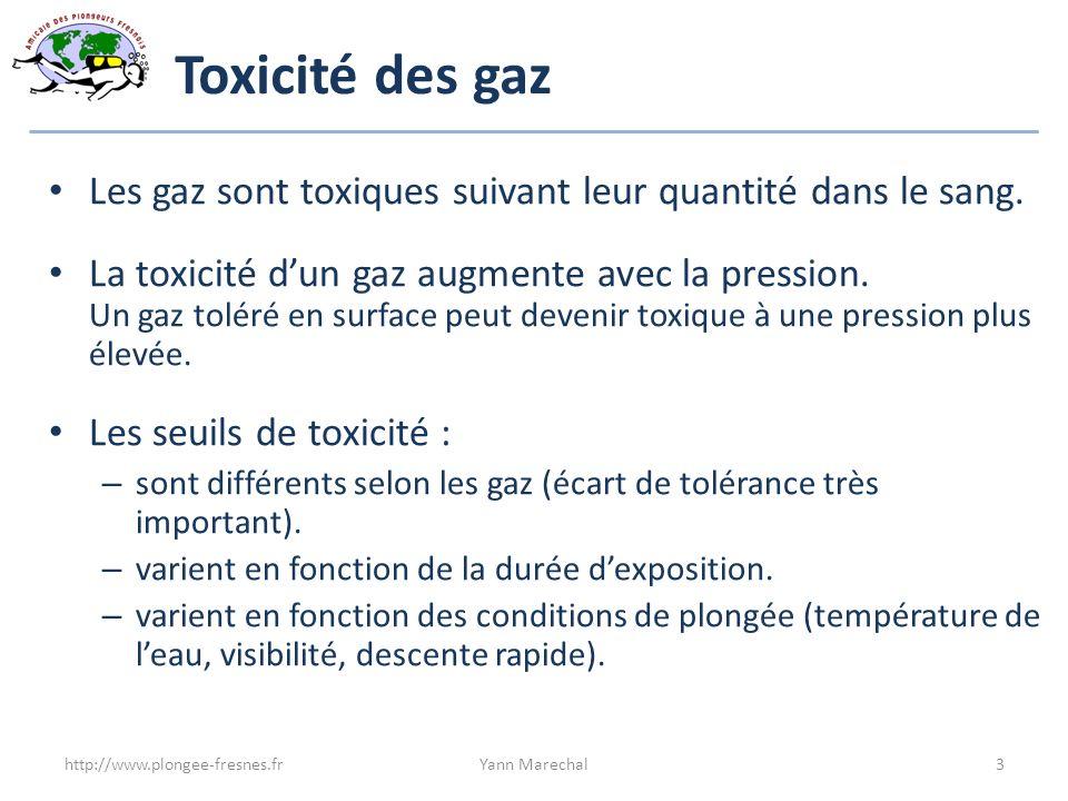 Toxicité des gaz Les gaz sont toxiques suivant leur quantité dans le sang.