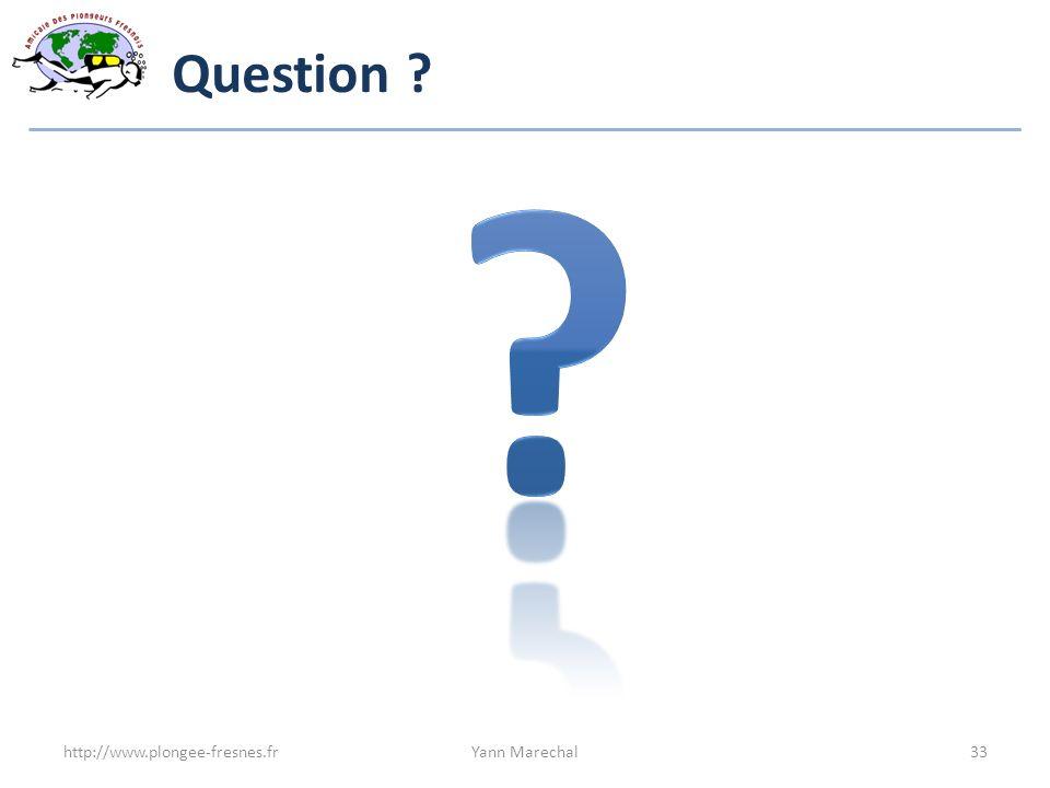 Question http://www.plongee-fresnes.fr Yann Marechal