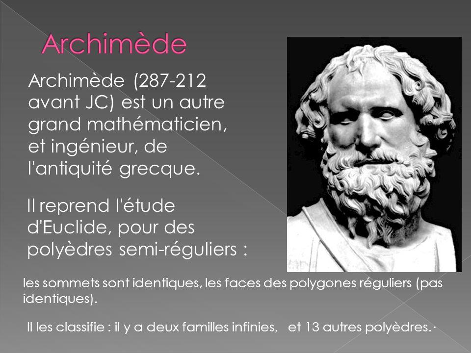 Archimède Archimède (287-212 avant JC) est un autre grand mathématicien, et ingénieur, de l antiquité grecque.