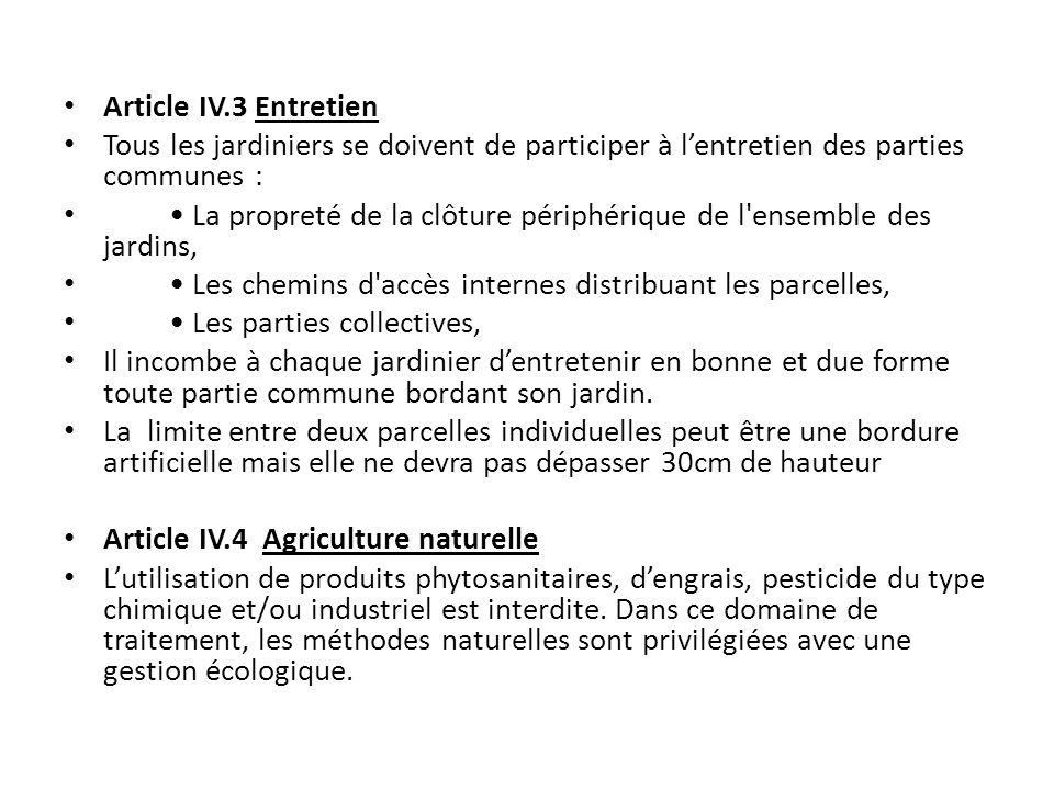 Article IV.3 Entretien Tous les jardiniers se doivent de participer à l'entretien des parties communes :