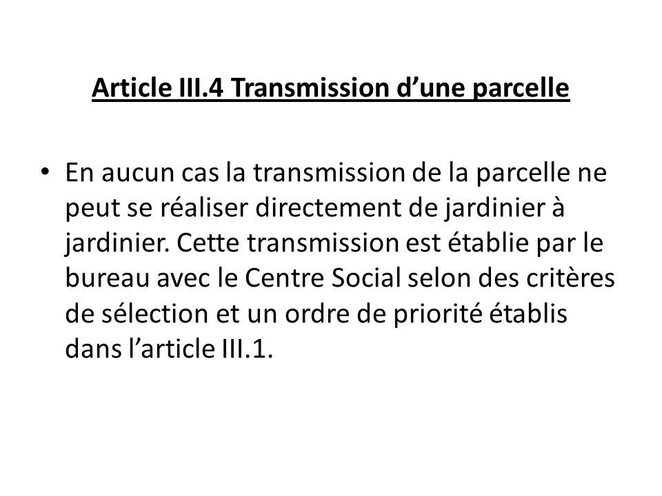 Article III.4 Transmission d'une parcelle