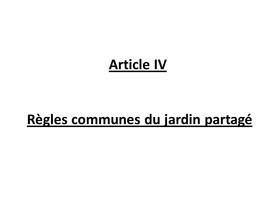 Article IV Règles communes du jardin partagé