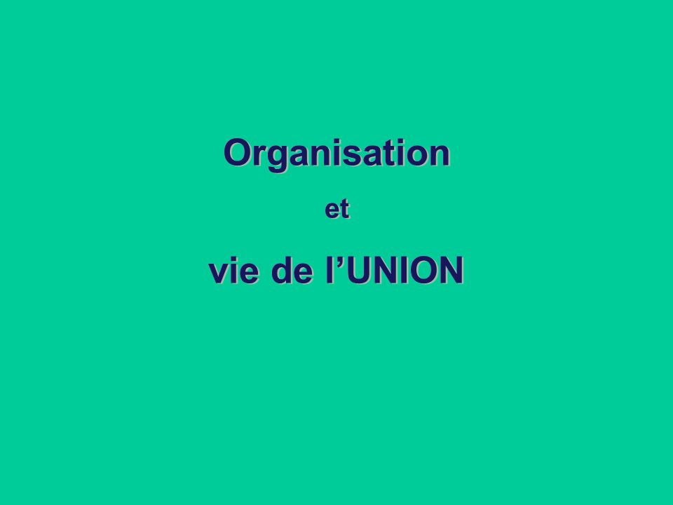 Organisation vie de l'UNION