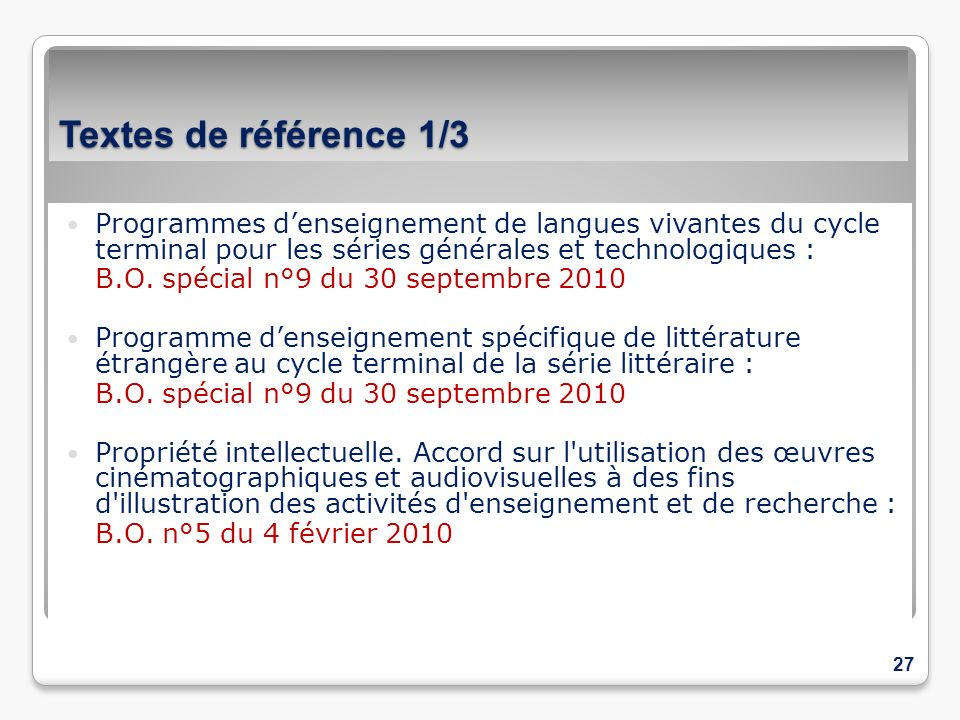 Textes de référence 1/3 Programmes d'enseignement de langues vivantes du cycle terminal pour les séries générales et technologiques :