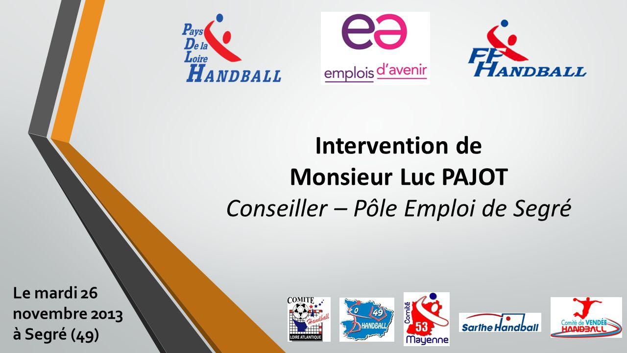 Intervention de Monsieur Luc PAJOT Conseiller – Pôle Emploi de Segré