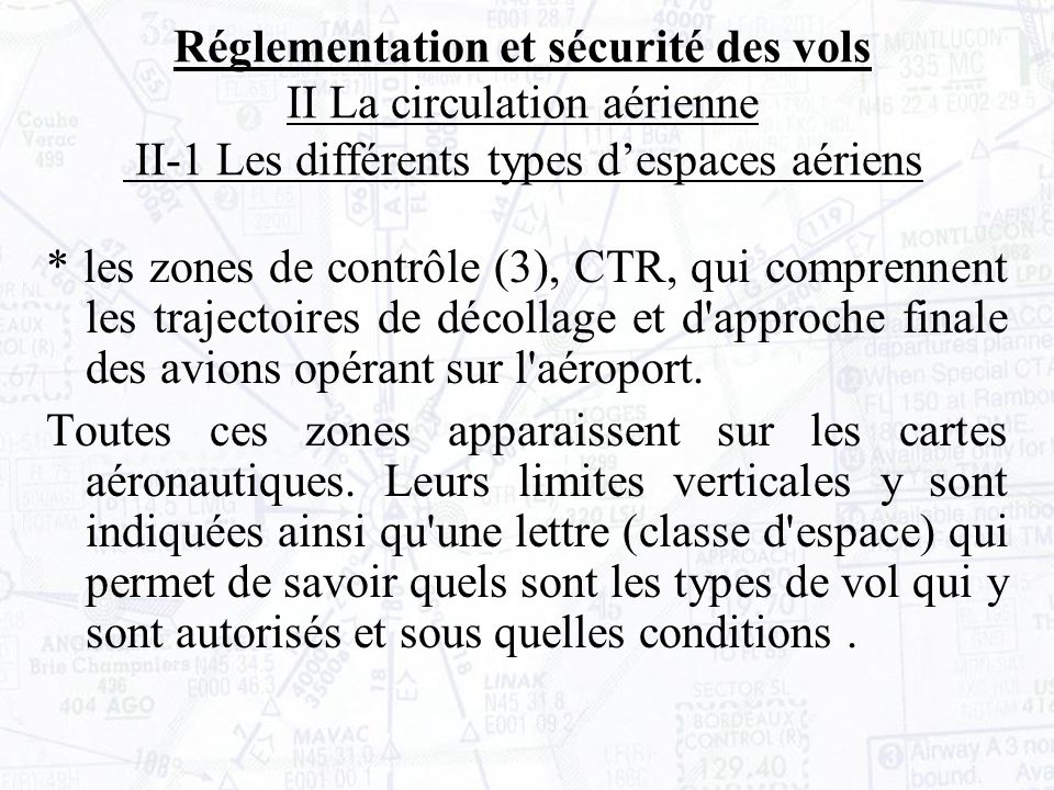Réglementation et sécurité des vols II La circulation aérienne II-1 Les différents types d'espaces aériens