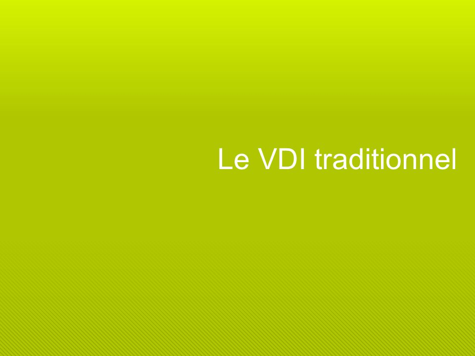 Le VDI traditionnel