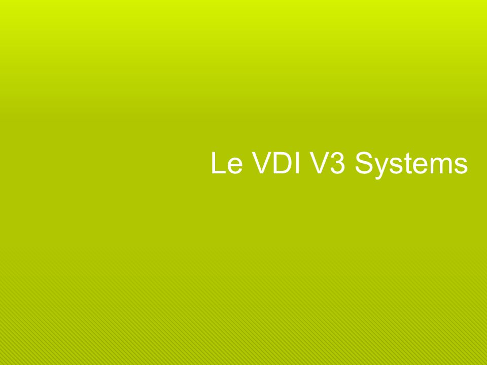 Le VDI V3 Systems