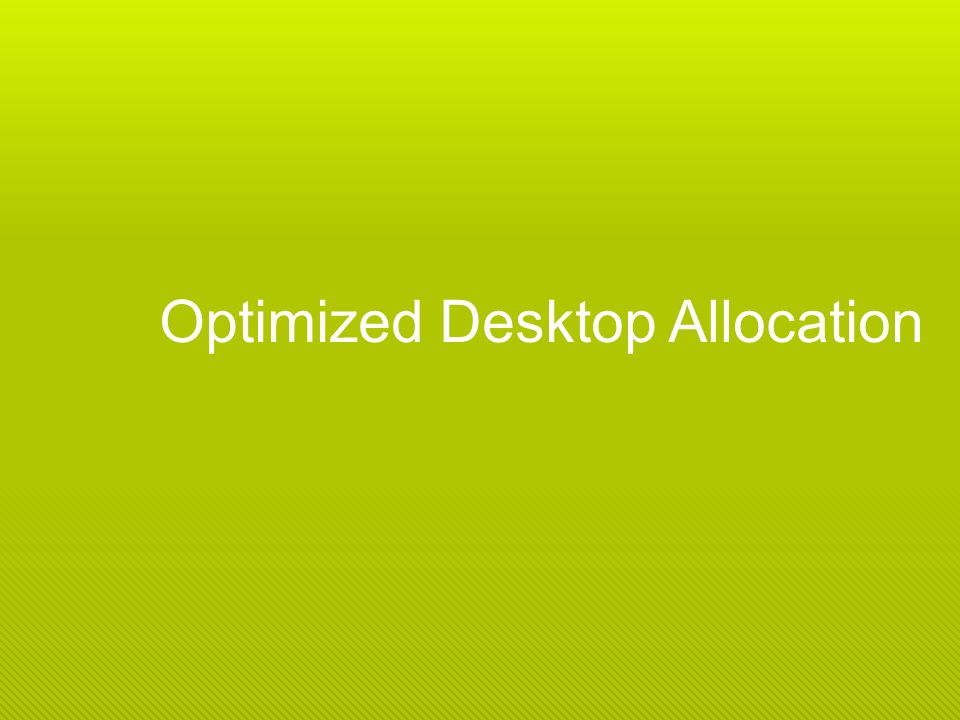 Optimized Desktop Allocation