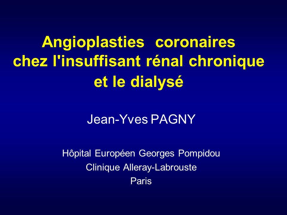 Angioplasties coronaires chez l insuffisant rénal chronique et le dialysé