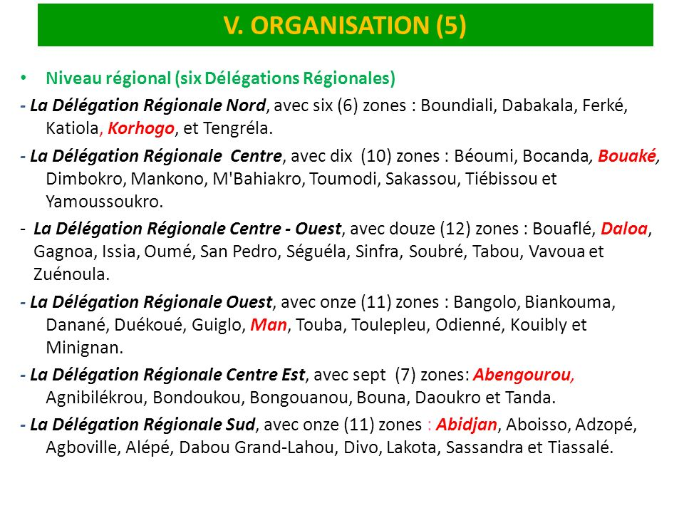 V. ORGANISATION (5) Niveau régional (six Délégations Régionales)