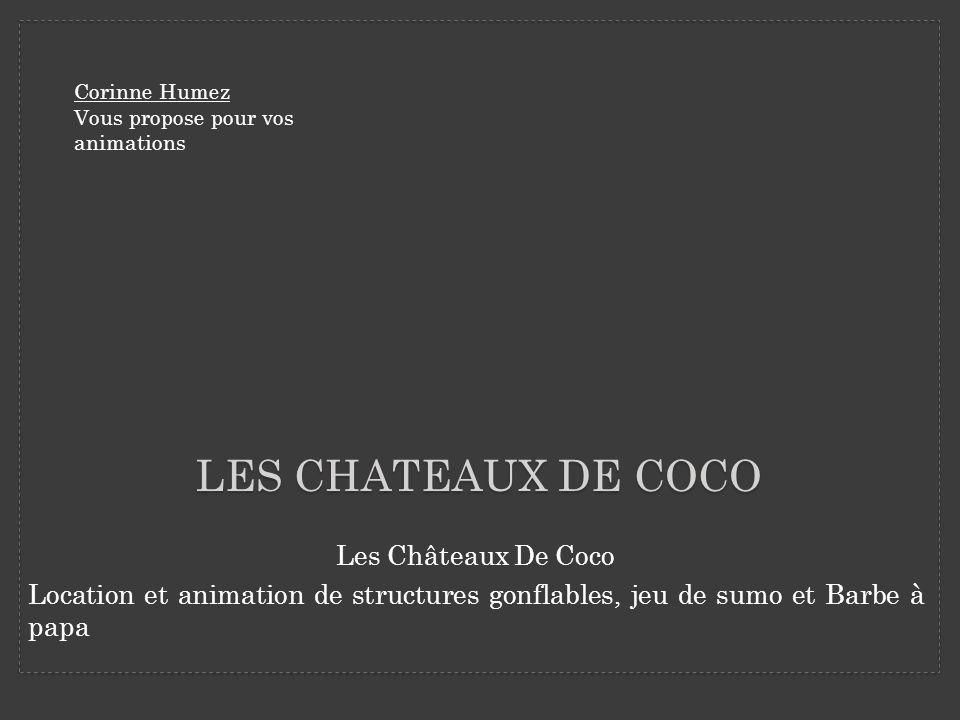 Les CHATEAUX DE COCO Les Châteaux De Coco