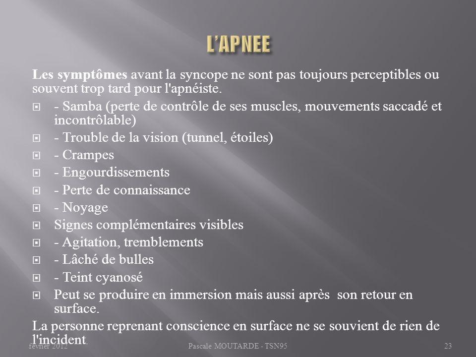L'APNEE Les symptômes avant la syncope ne sont pas toujours perceptibles ou souvent trop tard pour l apnéiste.