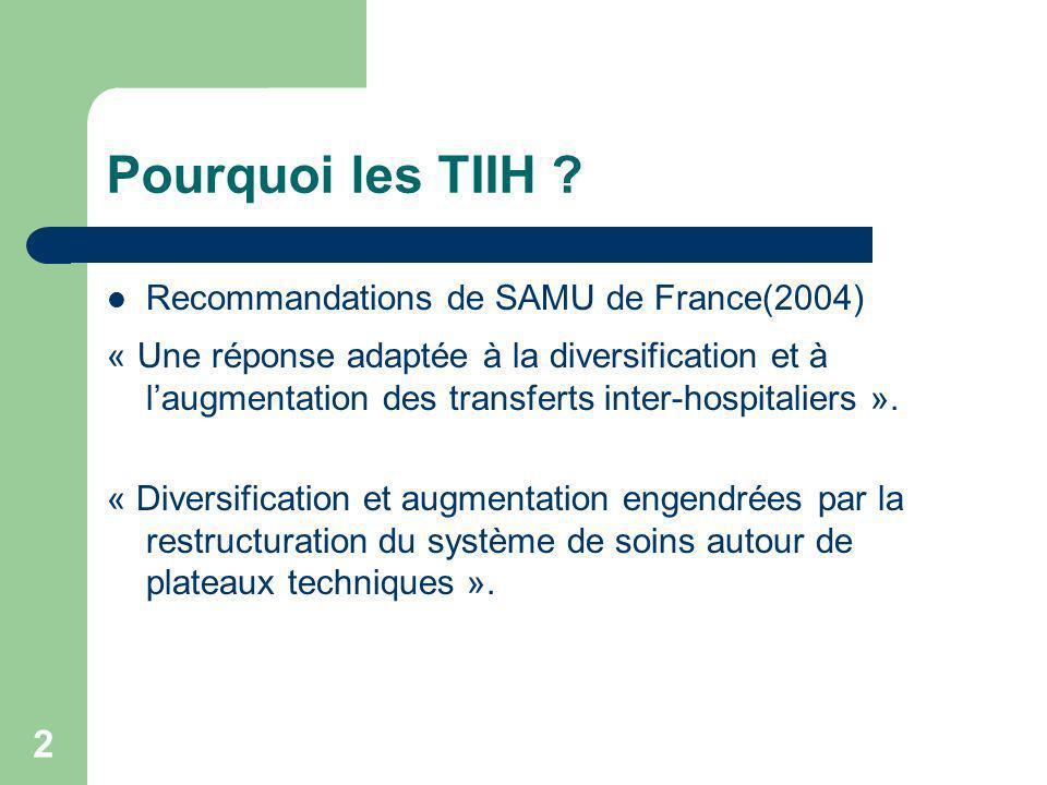 Pourquoi les TIIH Recommandations de SAMU de France(2004)