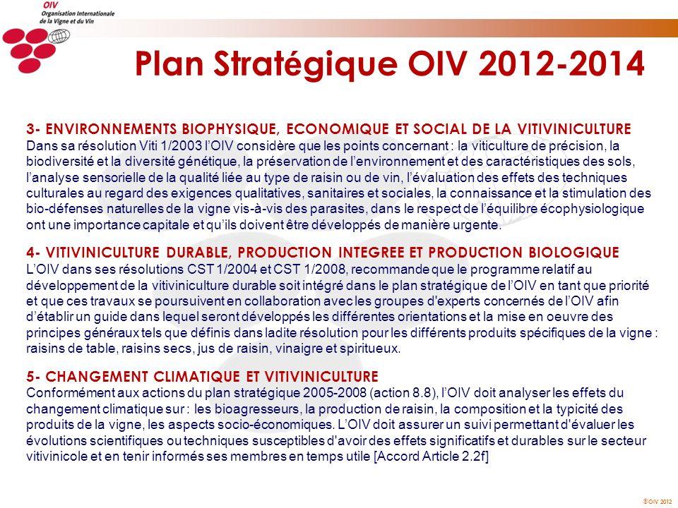 Plan Stratégique OIV 2012-2014 3- ENVIRONNEMENTS BIOPHYSIQUE, ECONOMIQUE ET SOCIAL DE LA VITIVINICULTURE.
