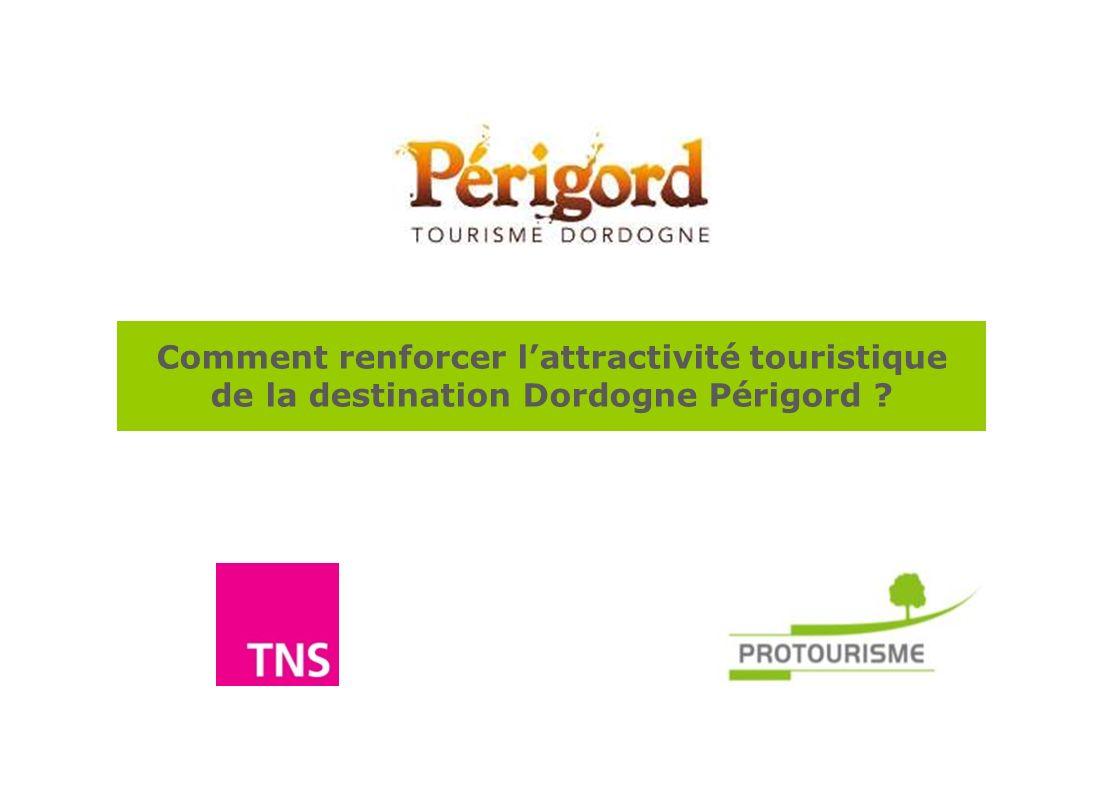 Comment renforcer l'attractivité touristique de la destination Dordogne Périgord