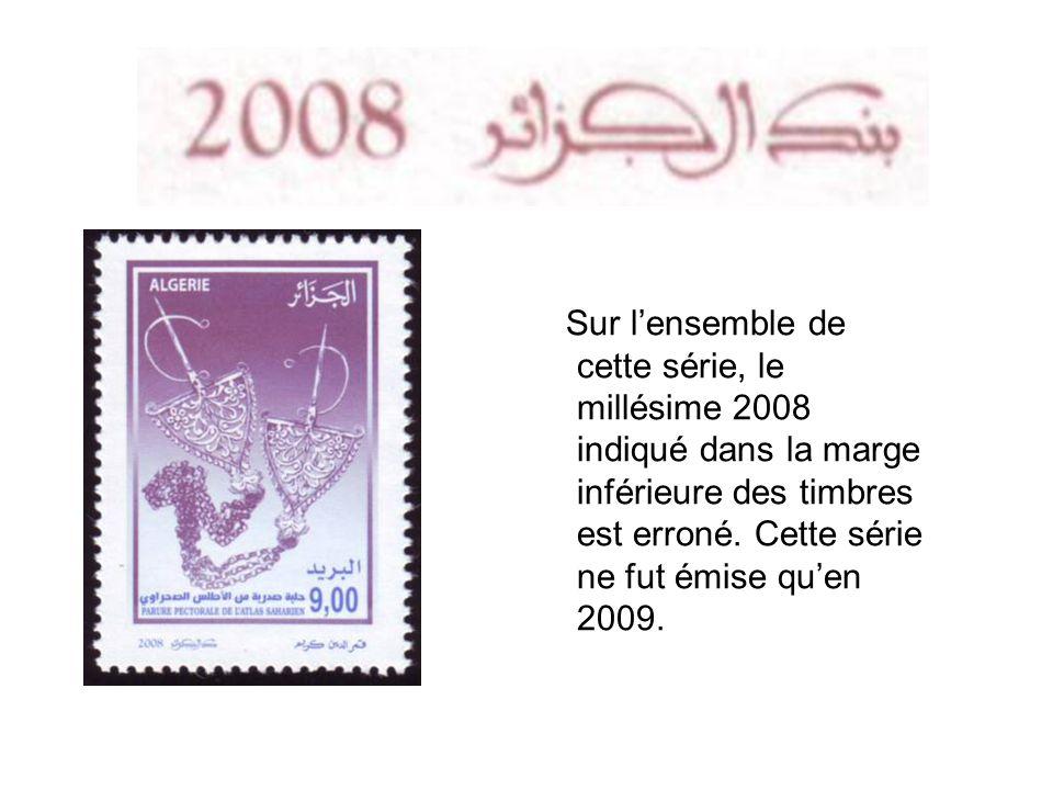 Sur l'ensemble de cette série, le millésime 2008 indiqué dans la marge inférieure des timbres est erroné.
