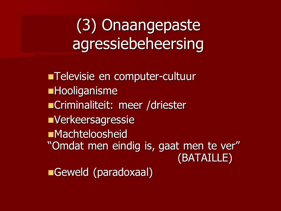 (3) Onaangepaste agressiebeheersing