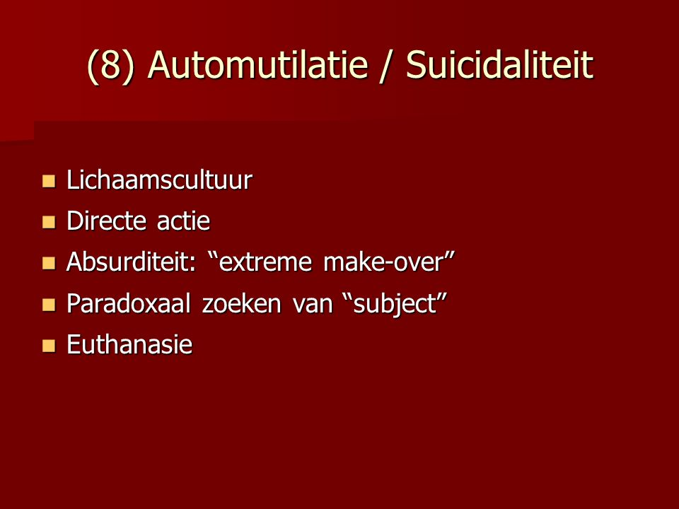 (8) Automutilatie / Suicidaliteit