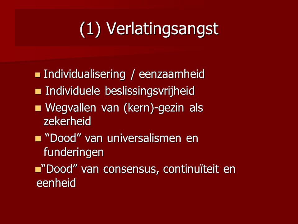 (1) Verlatingsangst Individuele beslissingsvrijheid