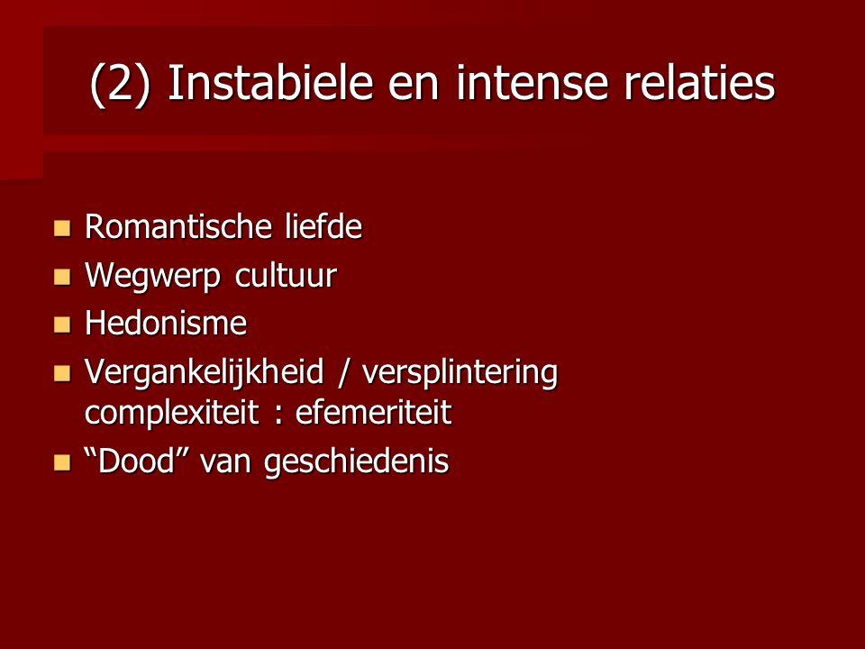 (2) Instabiele en intense relaties