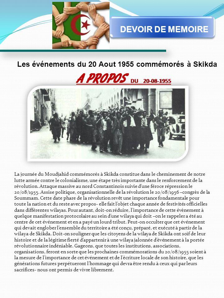 DEVOIR DE MEMOIRE Les événements du 20 Aout 1955 commémorés à Skikda