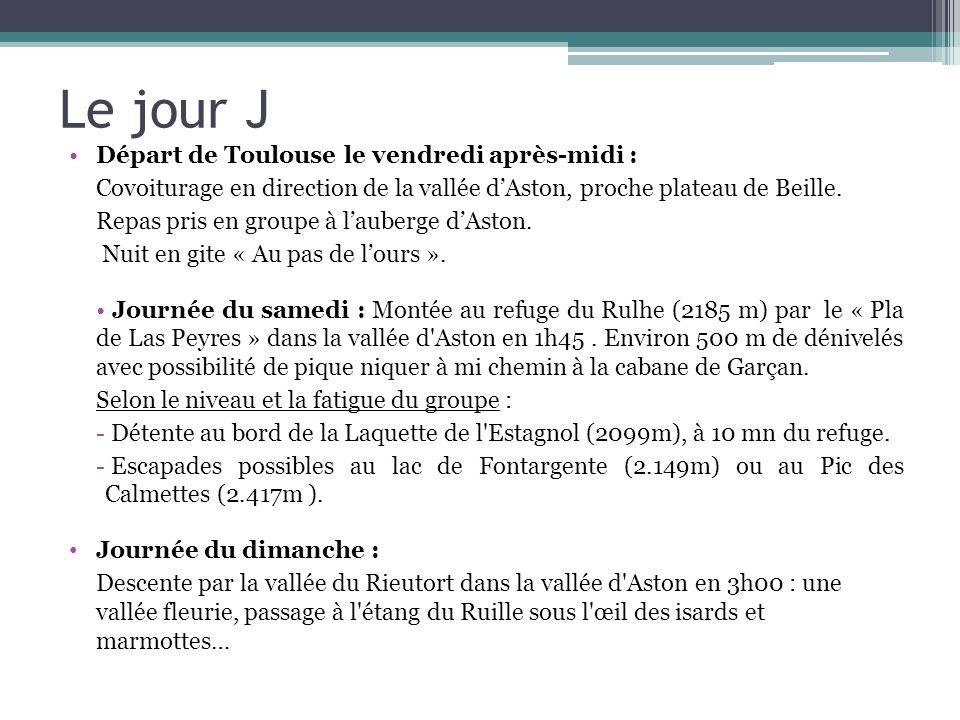 Le jour J Départ de Toulouse le vendredi après-midi :