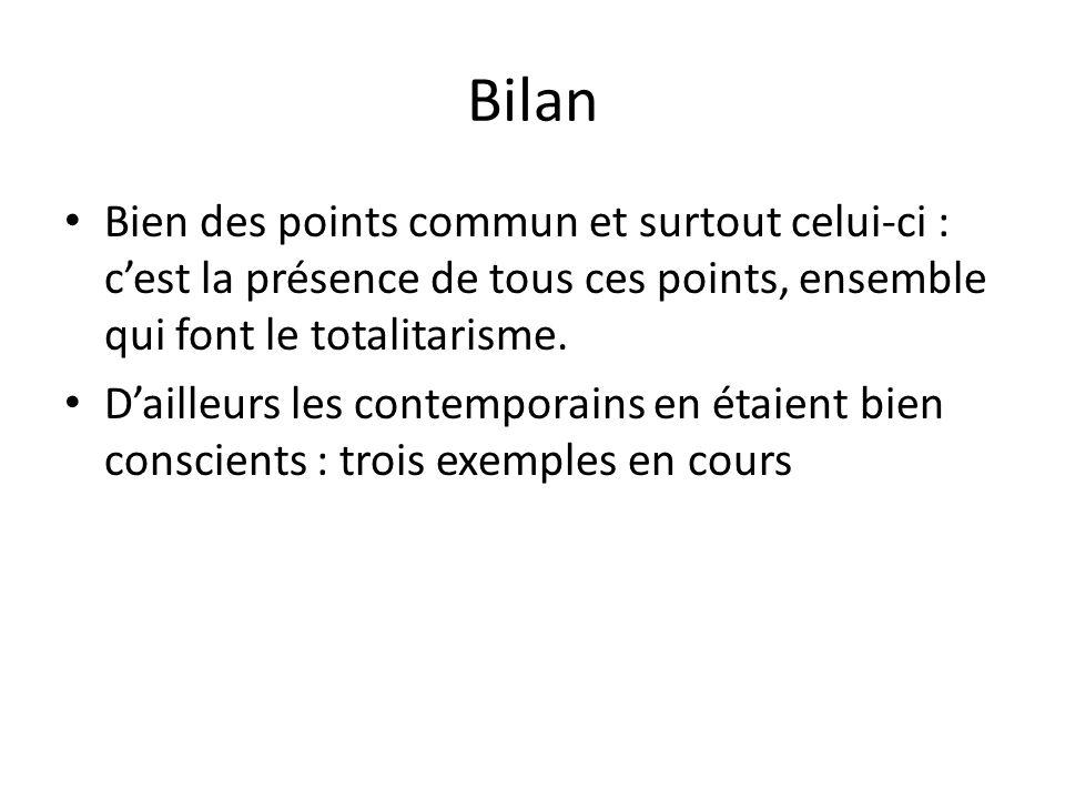 Bilan Bien des points commun et surtout celui-ci : c'est la présence de tous ces points, ensemble qui font le totalitarisme.