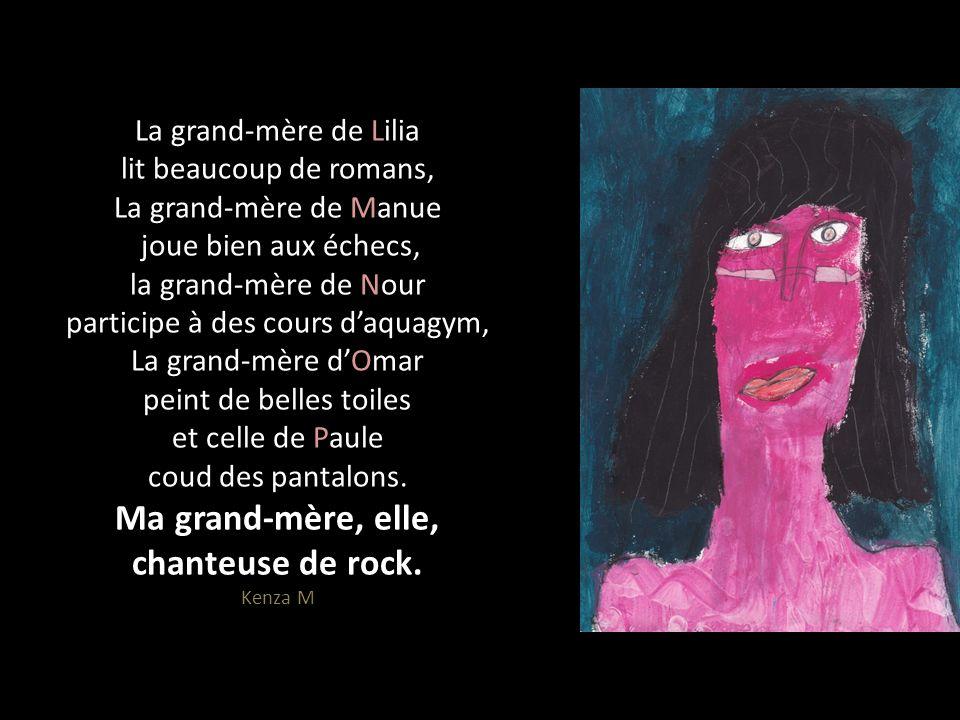 La grand-mère de Lilia lit beaucoup de romans, La grand-mère de Manue joue bien aux échecs, la grand-mère de Nour participe à des cours d'aquagym, La grand-mère d'Omar peint de belles toiles et celle de Paule coud des pantalons.
