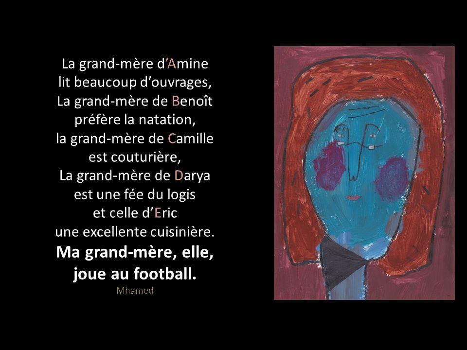 La grand-mère d'Amine lit beaucoup d'ouvrages, La grand-mère de Benoît préfère la natation, la grand-mère de Camille est couturière, La grand-mère de Darya est une fée du logis et celle d'Eric une excellente cuisinière.