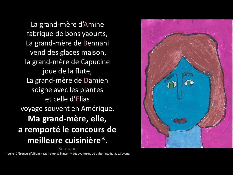 La grand-mère d'Amine fabrique de bons yaourts, La grand-mère de Bennani vend des glaces maison, la grand-mère de Capucine joue de la flute, La grand-mère de Damien soigne avec les plantes et celle d'Elias voyage souvent en Amérique.