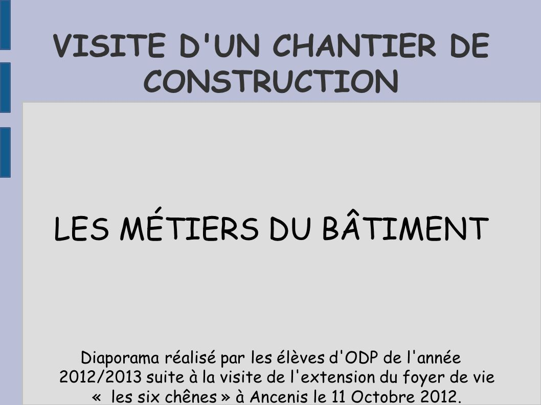 VISITE D UN CHANTIER DE CONSTRUCTION