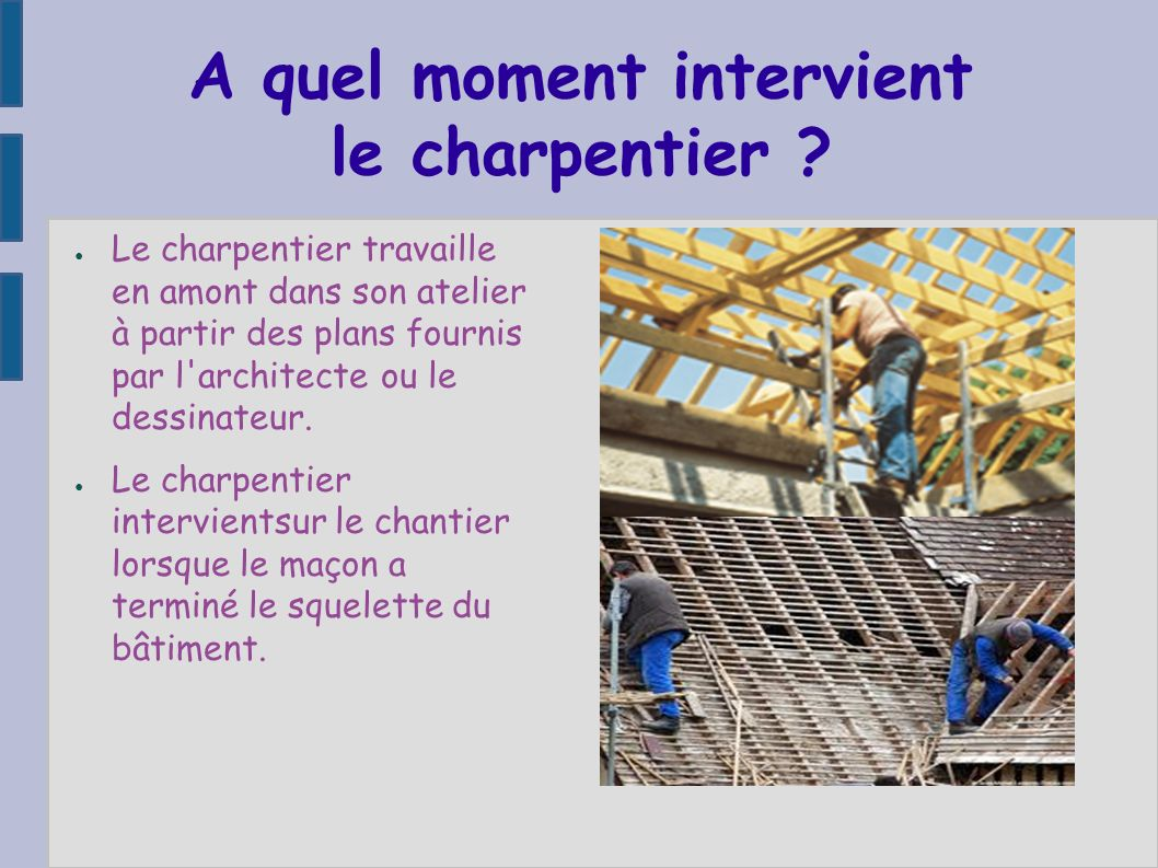 A quel moment intervient le charpentier