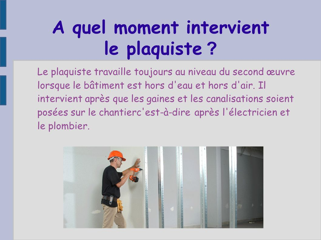 A quel moment intervient le plaquiste