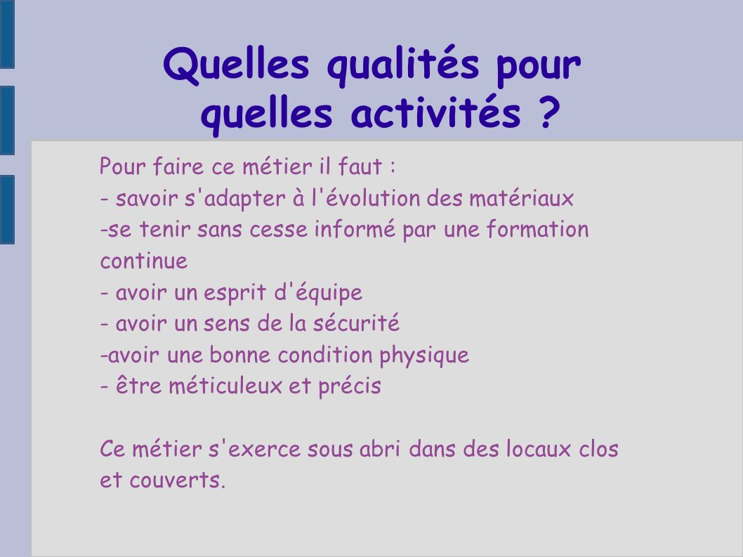 Quelles qualités pour quelles activités