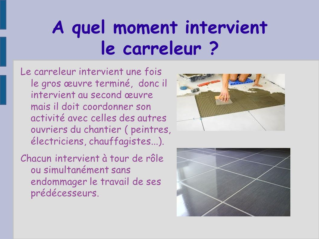 A quel moment intervient le carreleur