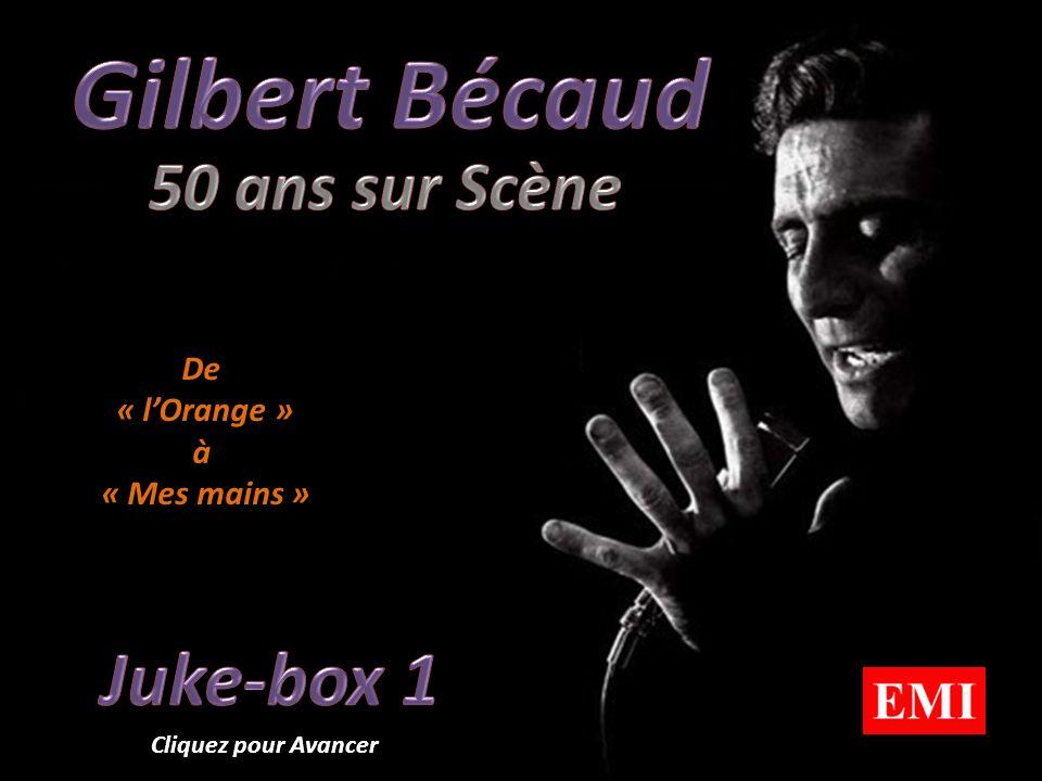 Gilbert Bécaud Juke-box 1 50 ans sur Scène De « l'Orange » à