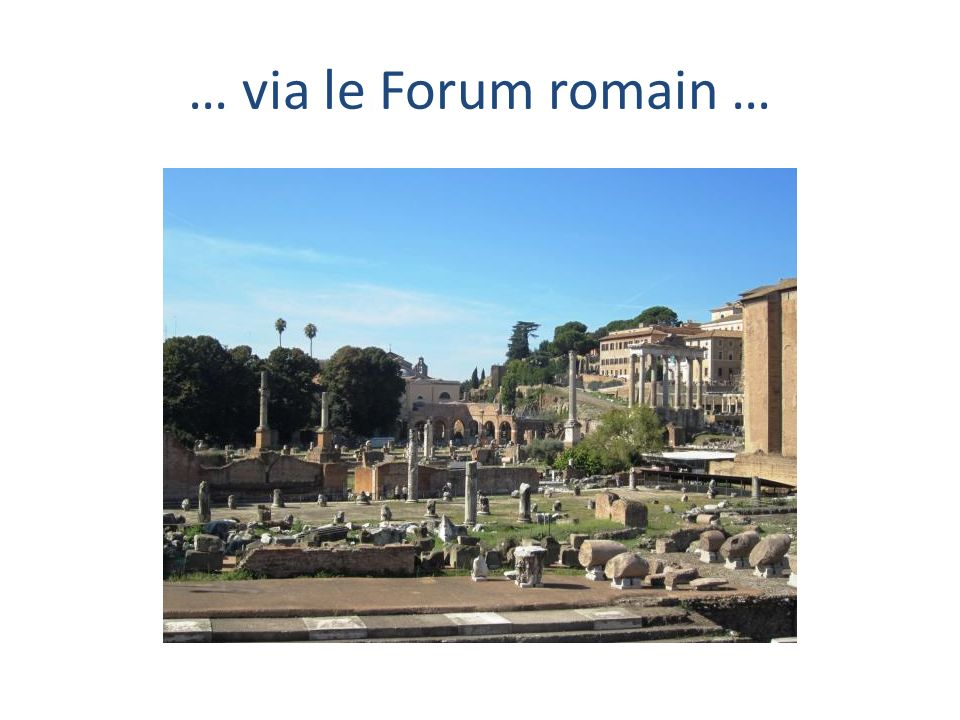 … via le Forum romain …