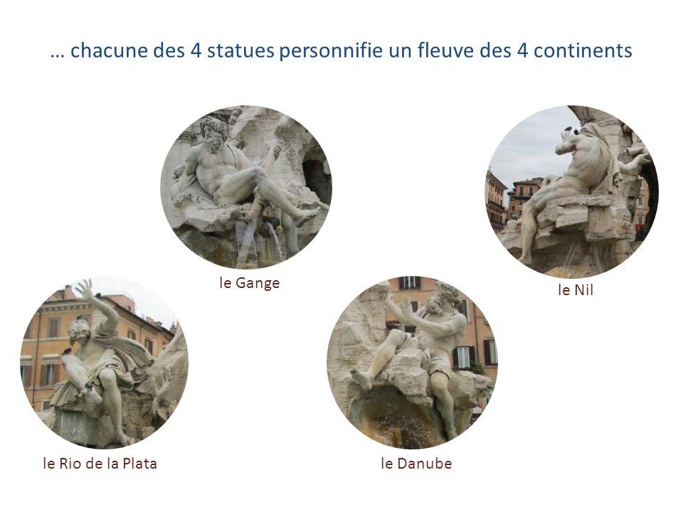 … chacune des 4 statues personnifie un fleuve des 4 continents