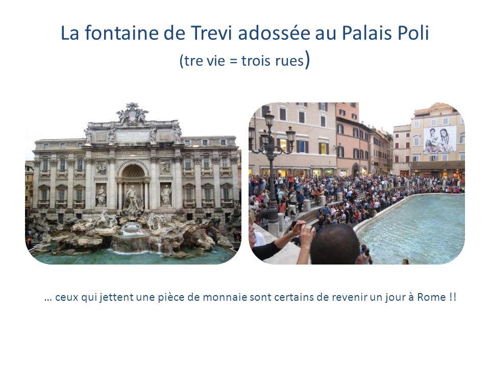 La fontaine de Trevi adossée au Palais Poli (tre vie = trois rues)