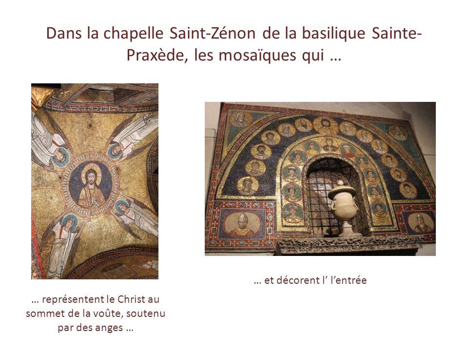Dans la chapelle Saint-Zénon de la basilique Sainte-Praxède, les mosaïques qui …