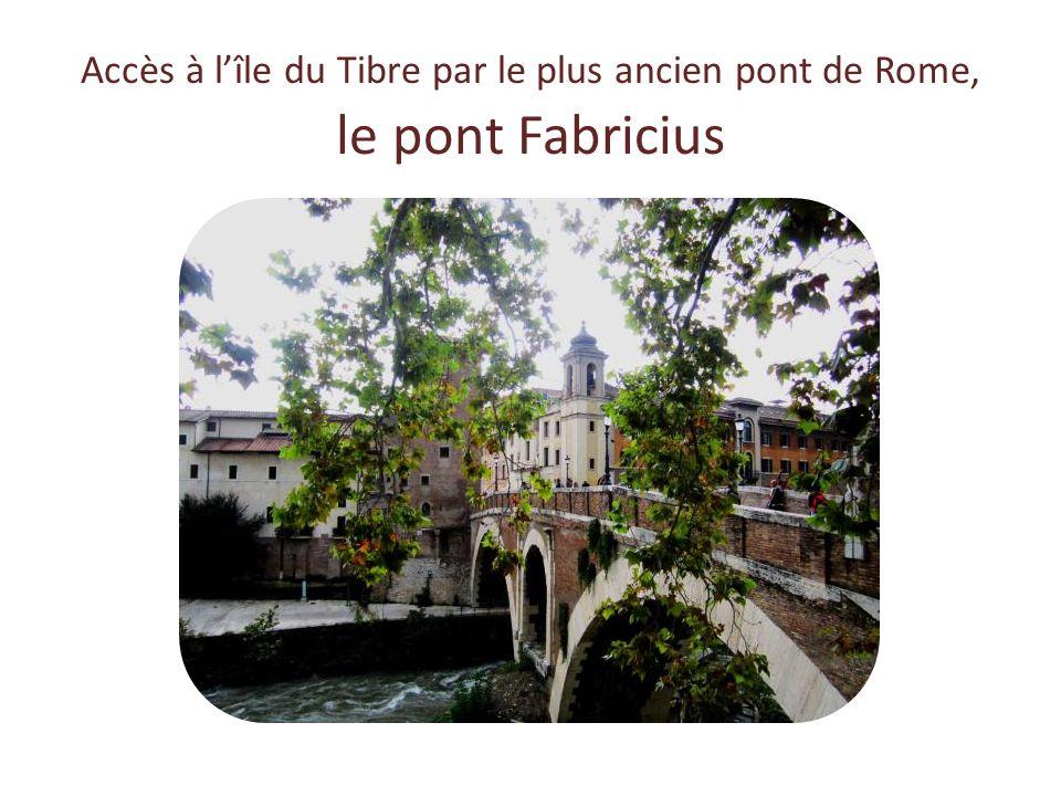 Accès à l'île du Tibre par le plus ancien pont de Rome, le pont Fabricius