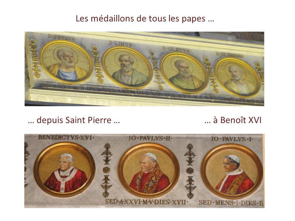 Les médaillons de tous les papes …