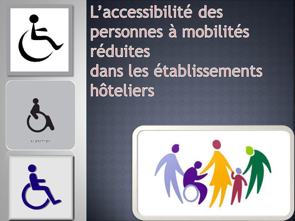 L'accessibilité des personnes à mobilités réduites