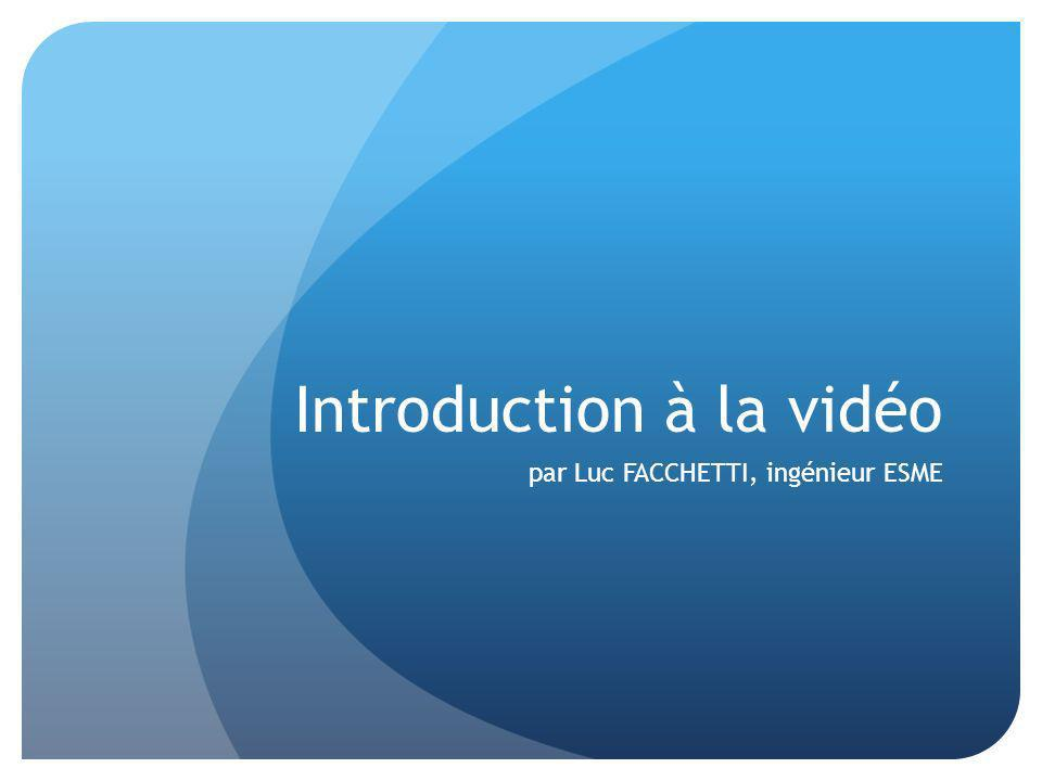 Introduction à la vidéo