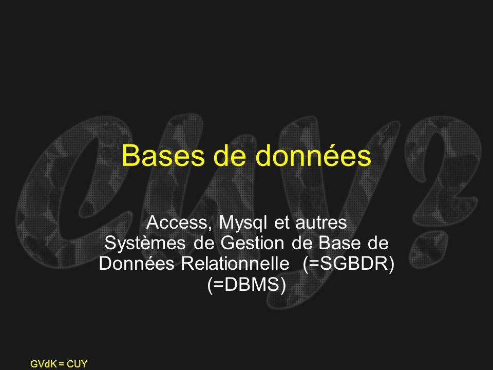 Bases de données Access, Mysql et autres Systèmes de Gestion de Base de Données Relationnelle (=SGBDR) (=DBMS)