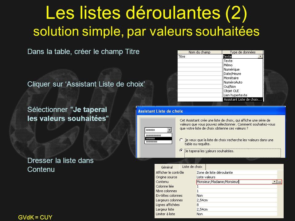 Les listes déroulantes (2) solution simple, par valeurs souhaitées