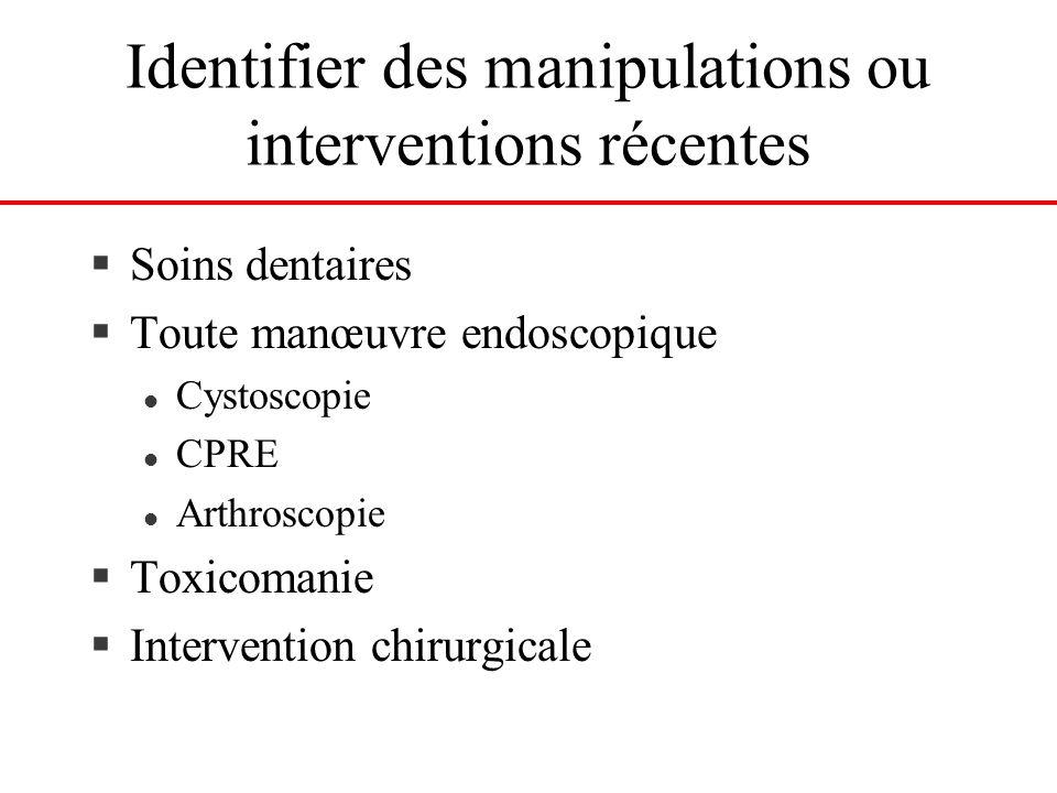 Identifier des manipulations ou interventions récentes