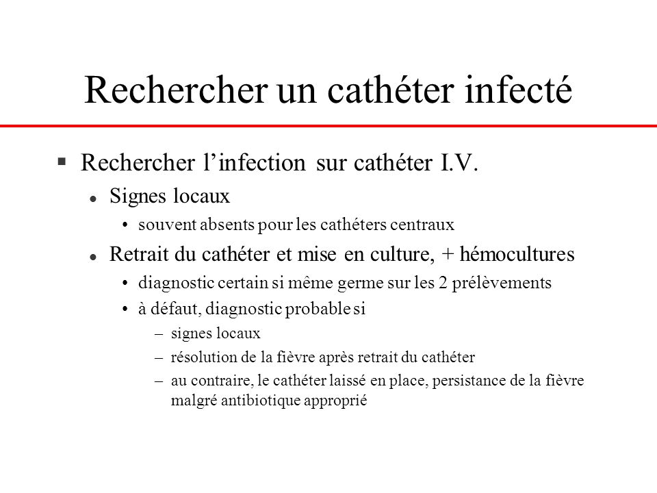 Rechercher un cathéter infecté