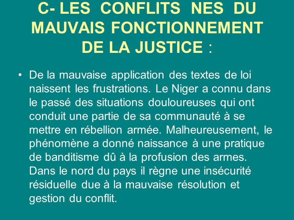 C- LES CONFLITS NES DU MAUVAIS FONCTIONNEMENT DE LA JUSTICE :